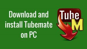Windows TubeMate Crack Full With Key Free Download