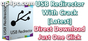 USB Redirector 6.12 With Crack Full Version [Latest 2021[Latest 2021